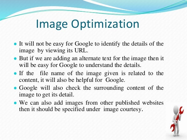 Keyword Density Optimization ● Keyword density is the percentage of the number of times the keyword is being used in the c...