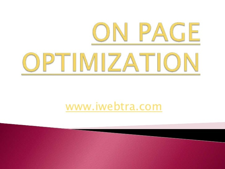 ON PAGE OPTIMIZATION<br />www.iwebtra.com<br />