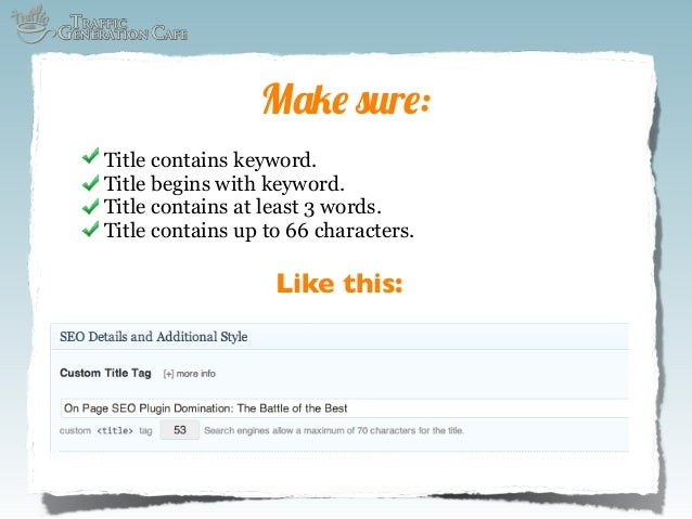 Make sure: Title contains keyword. Title begins with keyword. Title contains at least 3 words. Title contains up to 66 cha...