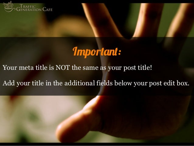 Important: Your meta title is NOT the same as your post title! Add your title in the additional fields below your post edi...