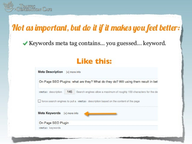 Not as important, but do it if it makes you feel better: Keywords meta tag contains... you guessed... keyword.  Like this:
