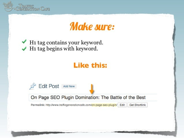Make sure: H1 tag contains your keyword. H1 tag begins with keyword.  Like this: