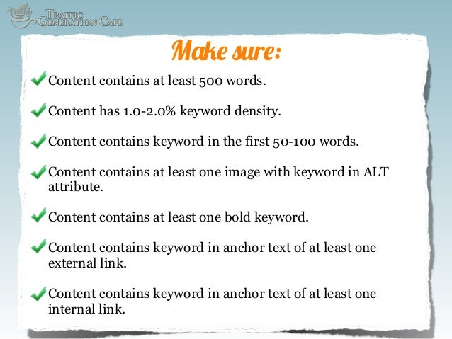 Make sure: Content contains at least 500 words. Content has 1.0-2.0% keyword density. Content contains keyword in the firs...