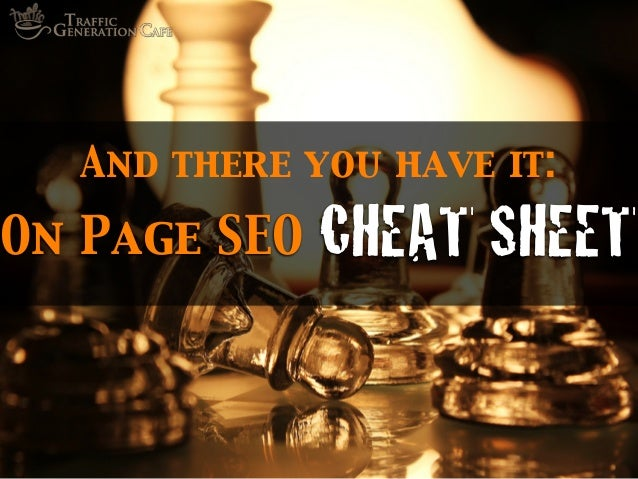 And there you have it:  On Page SEO  CHEAT SHEET