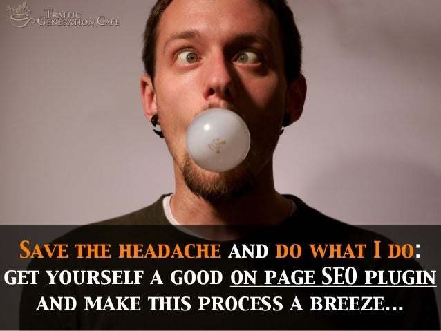 Save the headache and do what I do: get yourself a good on page SEO plugin and make this process a breeze...