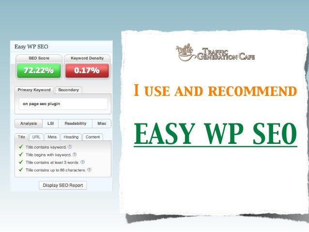 I use and recommend  EASY WP SEO