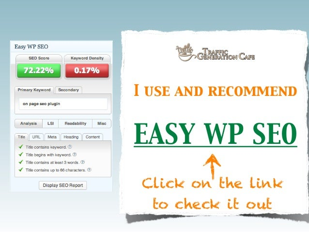 I use and recommend  EASY WP SEO Click on the link to check it out