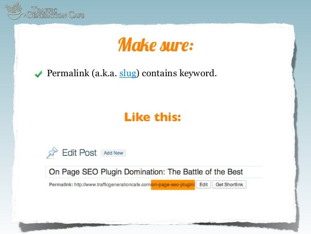 Make sure: Permalink (a.k.a. slug) contains keyword.  Like this: