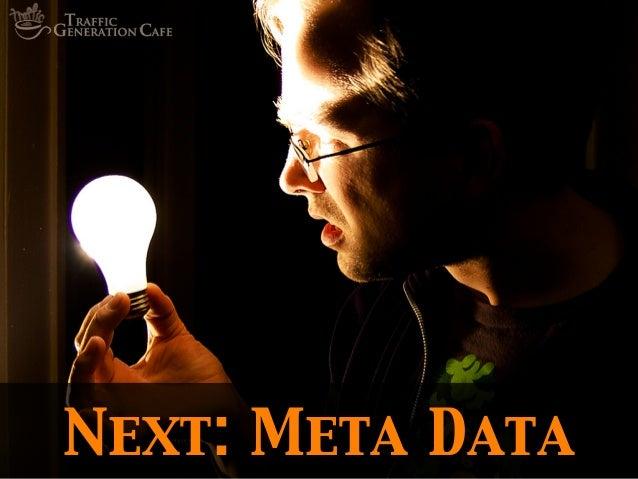 Next: Meta Data