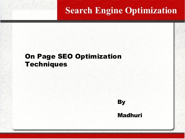 Search Engine Optimization  On Page SEO Optimization Techniques  By Madhuri