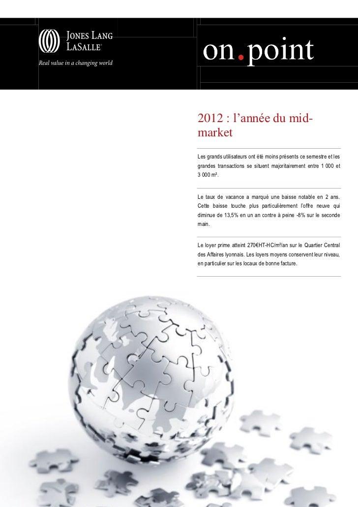 2012 : l'année du mid-Marché tertiaire- Lyon - Septembre 2012marketLes grands utilisateurs ont été moins présents ce semes...