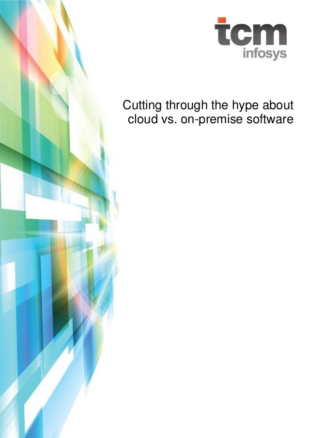 Cutting through the hype about cloud vs. on-premise software