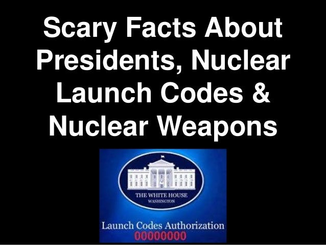 Scary Facts About Presidents, Nuclear Launch Codes & Nuclear Weapons