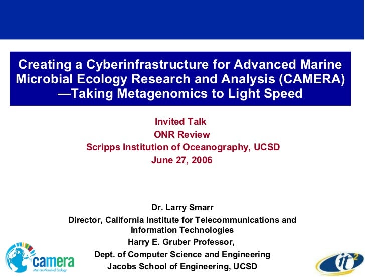 Creating a Cyberinfrastructure for Advanced Marine Microbial Ecology Research and Analysis (CAMERA)—Taking Metagenomics to...