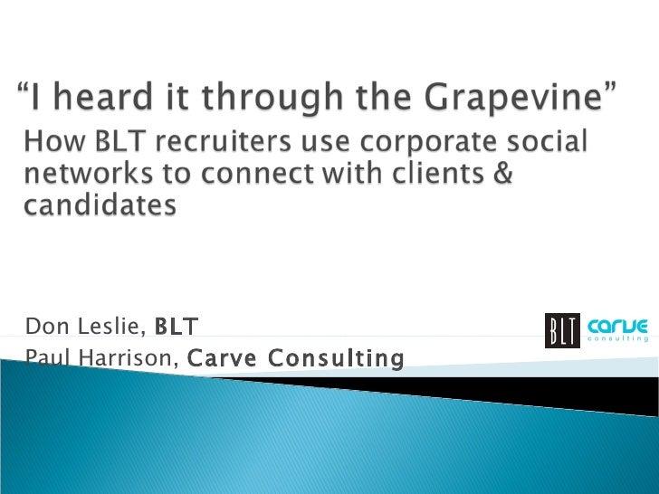 Don Leslie,  BLT Paul Harrison,  Carve Consulting