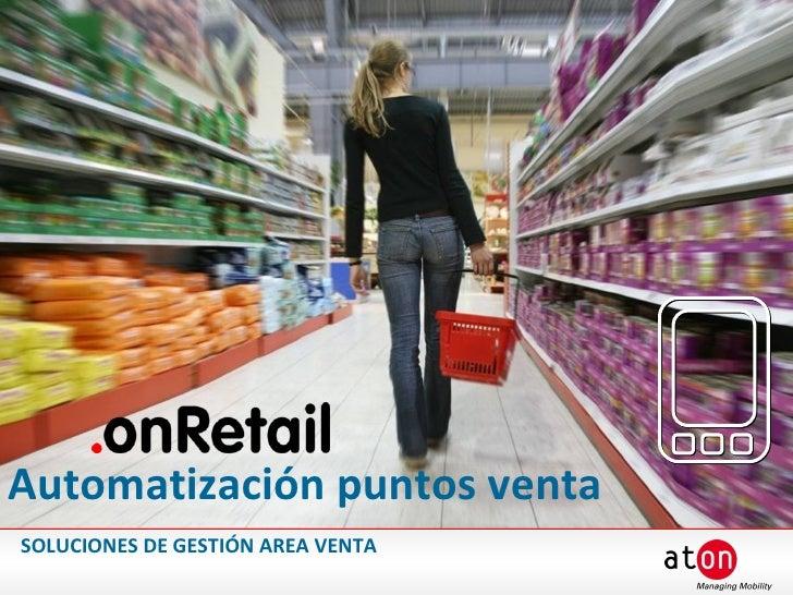 Automatización puntos venta SOLUCIONES DE GESTIÓN AREA VENTA