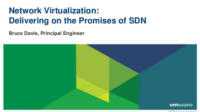 Network Virtualization:Delivering on the Promises of SDNBruce Davie, Principal Engineer