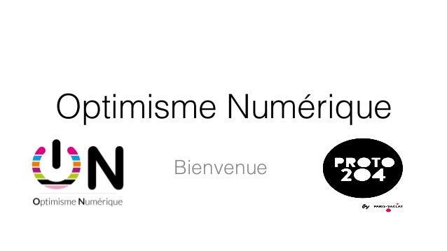 Optimisme Numérique! Bienvenue!