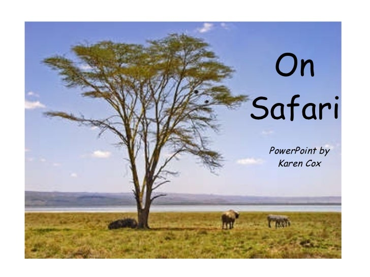 On Safari PowerPoint by Karen Cox