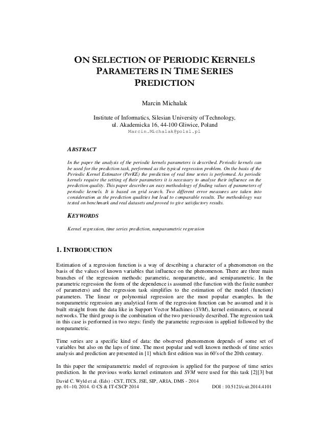 ON SELECTION OF PERIODIC KERNELS PARAMETERS IN TIME SERIES PREDICTION Marcin Michalak Institute of Informatics, Silesian U...