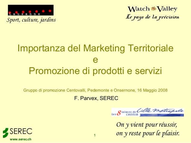 www.serec.ch 1 Importanza del Marketing Territoriale e Promozione di prodotti e servizi Gruppo di promozione Centovalli, P...