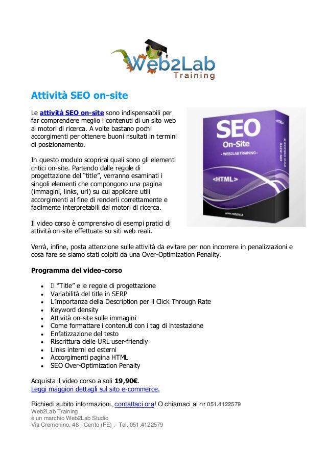 Attività SEO on-siteLe attività SEO on-site sono indispensabili perfar comprendere meglio i contenuti di un sito webai mot...