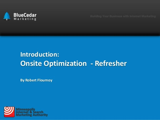 Introduction:  Onsite Optimization - Refresher By Robert Flournoy