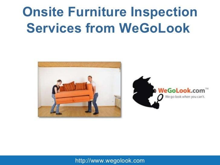 Onsite Furniture Inspection Services from WeGoLook  http://www.wegolook.com