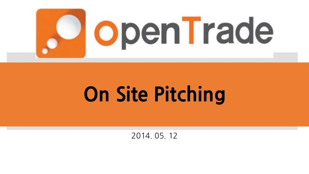 On Site Pitching 2014. 05. 12