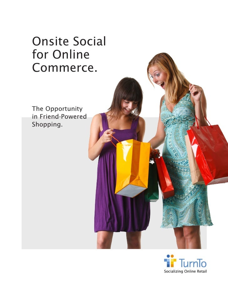 Onsite Social for Online Commerce.   The Opportunity in Friend-Powered Shopping.
