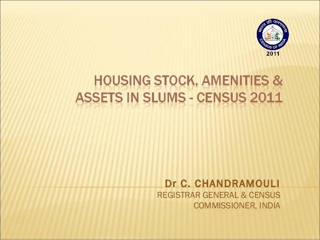 Dr C. CHANDRAMOULI REGISTRAR GENERAL & CENSUS COMMISSIONER, INDIA