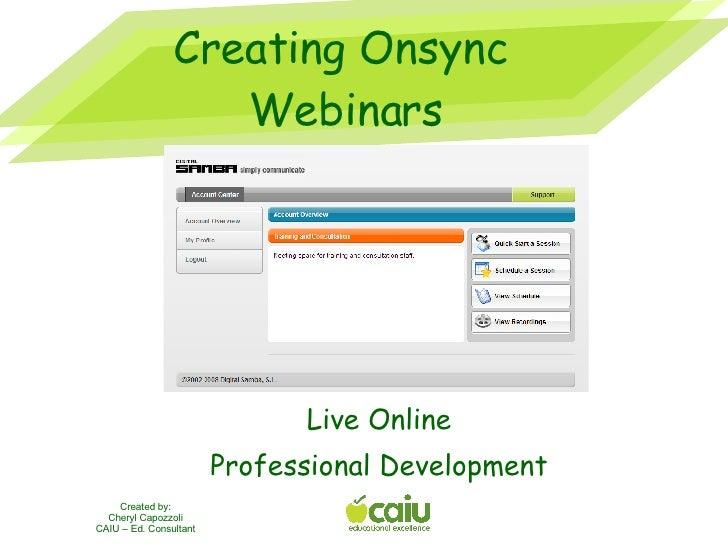 Creating Onsync  Webinars Live Online Professional Development