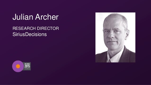 Julian Archer RESEARCH DIRECTOR SiriusDecisions