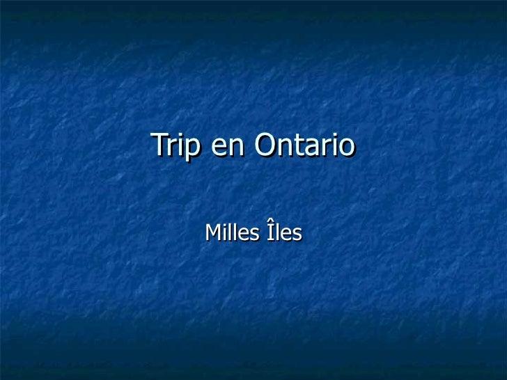 Trip en Ontario Milles Îles