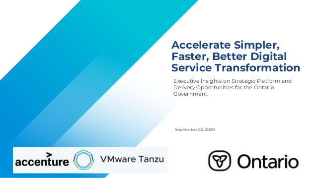 Confidential │ © 2020 VMware, Inc. Accelerate Simpler, Faster, Better Digital Service Transformation September 25, 2020 Ex...