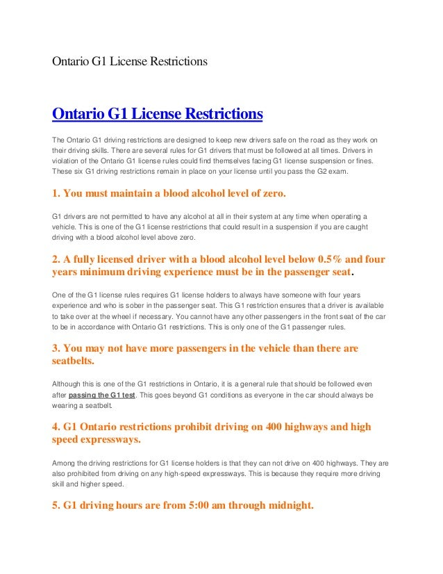 Ontario G1 License RestrictionsOntario G1 License RestrictionsThe Ontario G1 driving restrictions are designed to keep new...
