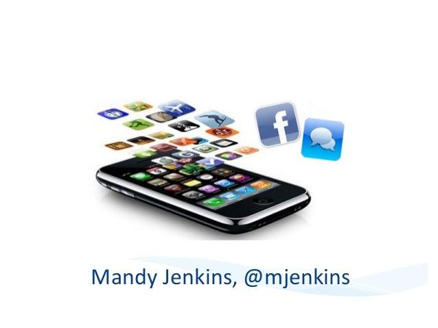Smart Phones, Smart Journalists Mandy Jenkins, @mjenkins