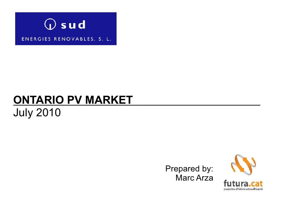 ONTARIO PV MARKET July 2010                        Prepared by:                       Marc Arza