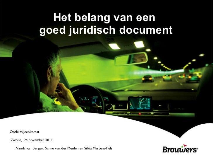 Het belang van een  goed juridisch document Zwolle,  24 november 2011 Nanda van Bergen, Sanne van der Meulen en Silvia Mar...