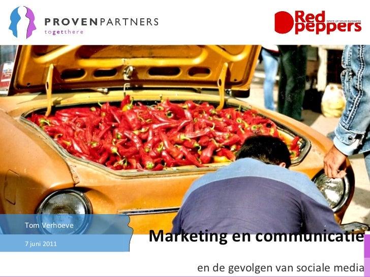 Marketing en communicatie en de gevolgen van sociale media Tom Verhoeve 7 juni 2011