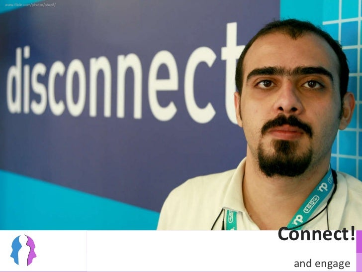 Connect! www.flickr.com/photos/sharif/ and engage