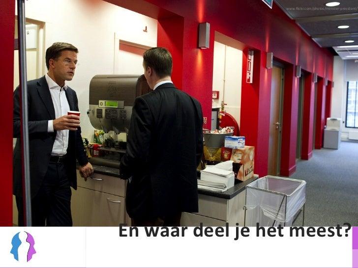 En waar deel je het meest? www.flickr.com/photos/minister-president/