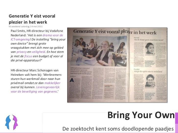 Generatie Y eist vooral plezier in het werk fd.weekend zaterdag 14 mei 2011 <ul><li>Paul Smits, HR-directeur bij Vodafone ...
