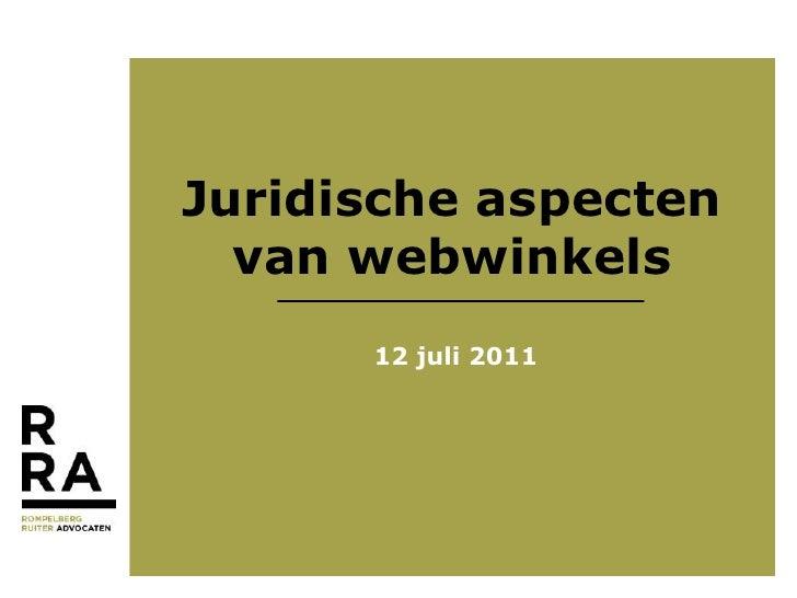 Juridische aspectenvan webwinkels<br />12 juli 2011<br />