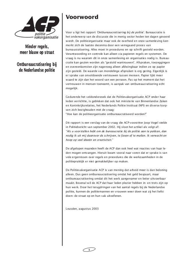 1 Minder regels, meer blauw op straat Ontbureaucratisering bij de Nederlandse politie Voorwoord Voor u ligt het rapport 'O...