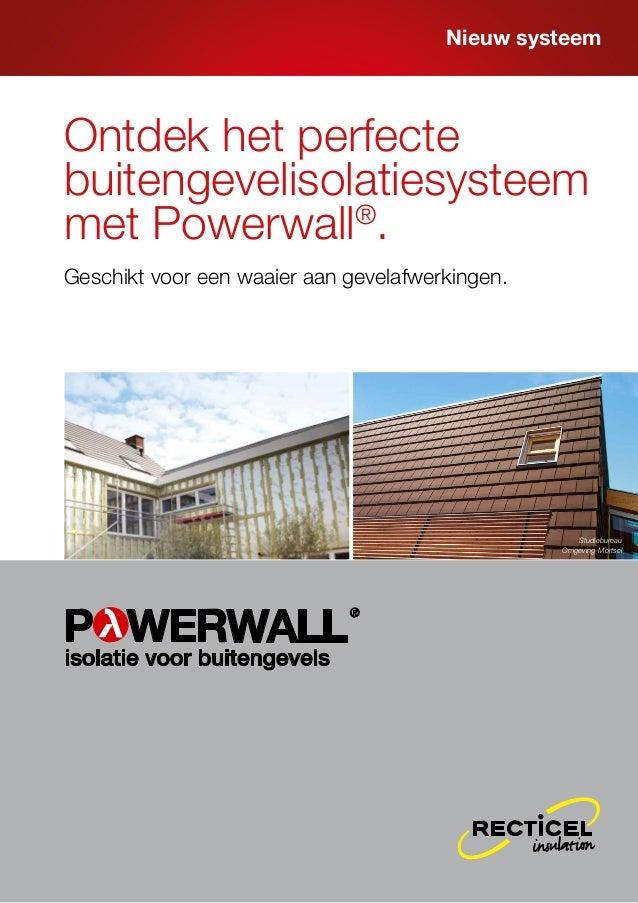 Nieuw systeem  Ontdek het perfecte buitengevelisolatiesysteem met Powerwall®. Geschikt voor een waaier aan gevelafwerkinge...