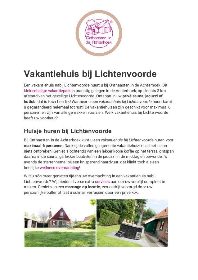 Vakantiehuis bij Lichtenvoorde Een vakantiehuis nabij Lichtenvoorde huurt u bij Onthaasten in de Achterhoek. Dit kleinsch...