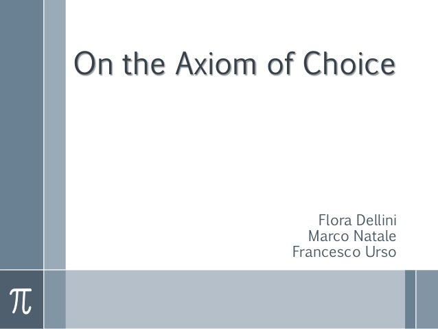 On the Axiom of Choice Flora Dellini Marco Natale Francesco Urso