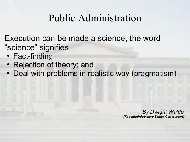 ideas and issues in public administration by dwight waldo The administrative state: a study of the political theory of american public administration - ebook written by dwight waldo read this book using google play books.