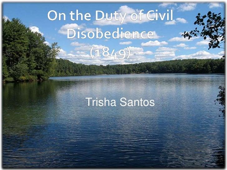 On the Duty of Civil Disobedience(1849)<br />Trisha Santos<br />